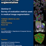 Dr. Irina Voiculescu, Oxford University: Novel Approaches to Cellular Automata with Applications in Medical Image Segmentation (Seminar II: Survey of evaluation metrics used in medical image segmentation)