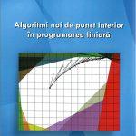 Darvay Zsolt: Algoritmi noi de punct interior în programarea liniară