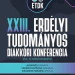 XXIII. Erdélyi Tudományos Diákköri Konferencia