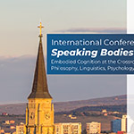 """Nemzetközi online konferencia – """"SPEAKING BODIES. Embodied Cognition at the Crossroads of Philosophy, Linguistics, Psychology and Artificial Intelligence"""""""